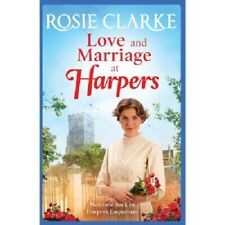 Rosie Clarke - Love and Marriage at Harpers *NEW* + FREE P&P