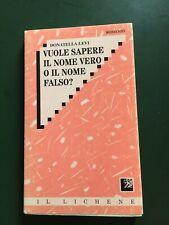 """Levi Donatella  """"Vuole sapere il nome vero o il nome falso?""""  Il Lichene, 1995"""