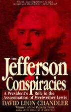 The Jefferson Conspiracies: A President's Role in the Assassination of