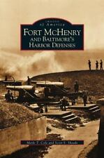 Fort Mchenry and Baltimore's Harbor Defenses by Scott Sheads and Merle T....