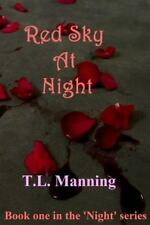 Red Sky at Night : Book One in the 'Night' Series by T. Manning (2013,...