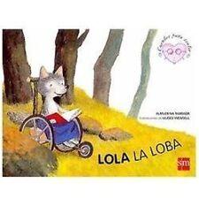 Lola, la loba (Cuentos Para Sentir/ Stories to Feel) (Spanish Edition)-ExLibrary