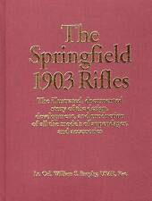 The Springfield 1903 Rifles (The Illustrated, Documented Story of the Design, De