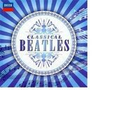 SÖLLSCHER/MURAJI/ROSTAL/SCHAEFER/+ -CLASSICAL BEATLES 2 CD NEW+ MCCARTNEY/LENNON
