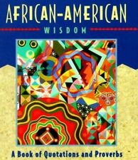Miniature Editions: African-American Wisdom : A Book of Quotations and Proverbs