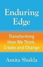 NEW Enduring Edge: Transforming How We Think, Create and Change by Amita Shukla