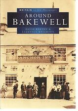 Bakewell in Old Photographs. Ashford, Alport, Youlgrave etc. History Derbyshire