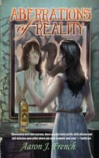 Aberrations of Reality by Aaron J. French (2014, Paperback)