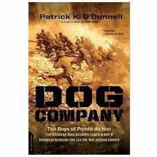 Dog Company: The Boys of Pointe du Hoc--the Rangers Who Accomplished D-Day's Tou