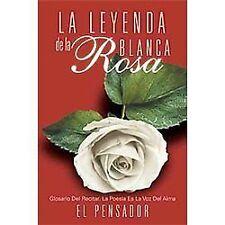 La Leyenda de la Rosa Blanca : Glosario Del Recitar. la PoesíA Es la Voz Del...