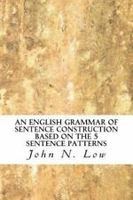 An English Grammar of Sentence Construction Based on the 5 Sentence Patterns...