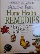 Grandma Putt's Home Health Remedies: 972 Teas, Tonics & Treatments new hardcover