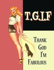 T.G.I.F.THANK GOD I'M FABULOUS FEMALE HUMOUR METAL PLAQUE TIN SIGN WALL ART 635