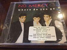 NO MERCY WHERE DO YOU GO remixes CD Sealed 5 Trk