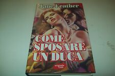 JANE FEATHER-COME SPOSARE UN DUCA-ORIGINALE CLUB 1999 RILEGATO BUONISSIMO!!