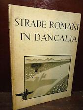 COLONIE FASCISMO - STRADE ROMANE IN DANCALIA - 1941 VASELLI COBOLLI GIGLI RARO