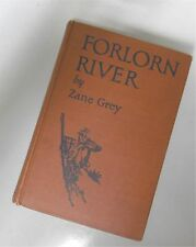 FORLORN RIVER  Zane Grey   1927 Stated First Edition