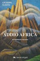 WWII Colonie - Baroni - Addio Africa Un legionario racconta - 1^ ed. 1995