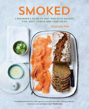 Smoked: A Beginner's Guide to Hot and Cold Smoked Meat, Fish, Cheese and Vegetab