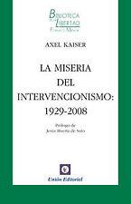 Miseria Del Intervencionismo 1929 2008. ENVÍO URGENTE (ESPAÑA)