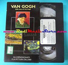 VHS film VAN GOGH 1991 impressionisti e la pittura dell'800 FABBRI (F88*) no dvd