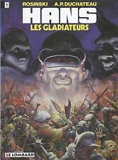 BD  Hans - N°4-  Les Gladiateurs -  RE .1994  - TBE - Rosinski