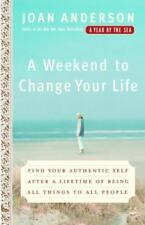 A Weekend to Change Your Life: Find Your Authentic Self After a Lifetime of ....