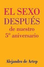 Sex after Our 5th Anniversary (Spanish Edition) - el Sexo Después de Nuestro...