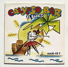 EL BANCO..............CALYPSO BAR............ MAXI 45T