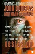 Obsession: The FBI's Legendary Profiler Probes the Psyches of Killers, Rapists,