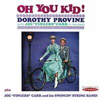 Dorothy Provine and Joe Fingers Carr - Oh You Kid! / Joe Fingers Carr [CD]