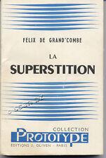 FELIX DE GRAND'COMBE, LA SUPERSTITION (DÉDICACE)