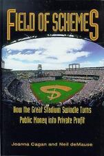 Field of Schemes : How the Great Stadium Swindle Turns Public Money into Private