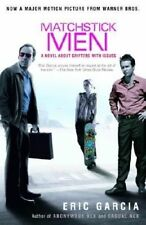New Matchstick Men: A Novel about Grifters with Issues by Eric Garcia