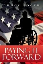Paying It Forward by Chuck Booth (2013, Paperback)