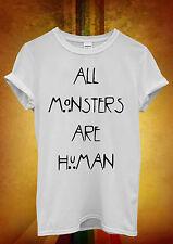 All Monsters Are Human Hipster Men Women Unisex T Shirt Tank Top Vest 1109