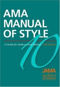 AMA Manual of Style: A Guide for Authors and Editors by JAMA & Archives Journals