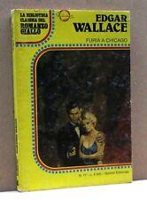 FURIA A CHICAGO - E.Wallace [la biblioteca classica del romanzo giallo 17]