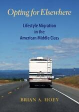 Opting for Elsewhere: Lifestyle Migration in the American Middle Class, paper, H