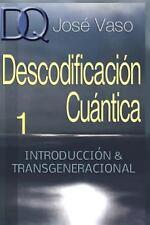 Descodificacion Cuantica : Introduccion y Transgeneracional: By Vaso, Jos?