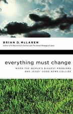 Everything Must Change: When the World's Biggest Problems and Jesus' Good News C