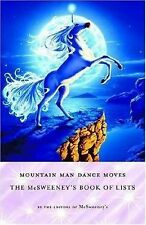 Mountain Man Dance Moves : The Mcsweeney's Book of Lists (2006, Paperback)