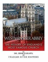 Westminster Abbey : The History of England's Most Famous Church, Paperback by...