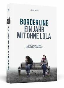 Borderline - Ein Jahr mit ohne Lola - Die Geschichte ein... | Buch | Zustand gut