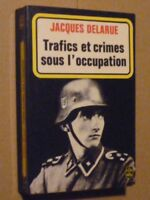 Trafics et crimes sous l'occupation de Jacques Delarue - 1971 - [Bon Etat]