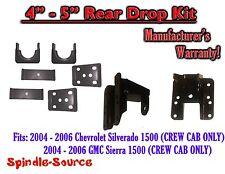 "2004 - 2006 Chevy Silverado GMC Sierra CREW CAB 4"" - 5"" REAR Drop KIT"