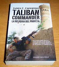TALIBAN COMMANDER La reliquia del profeta Copertino A. CURCIO Edit. 2011
