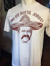No Me Gusta Jorge George Bush Anti Funny Shirt Sombraro White Size Small