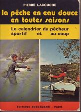 Pêche ! La Pêche en eau douce en toutes saisons !