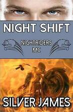NEW Night Shift (Nightriders Motorcycle Club) (Volume 1) by Silver James